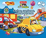 Coches, camiones, aviones y trenes (Fisher-Price) (FISHER PRICE. LITTLE PEOPLE)