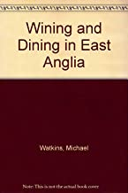 Wining and Dining in East Anglia