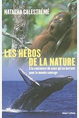 Les héros de la nature Broché