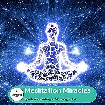 Meditation Miracles - Spiritual Chanting In Morning, Vol. 4