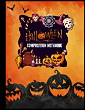 Halloween Composition Notebook: Composition Book for Creepy And Scary Halloween Lovers - Halloween Books for Teens - Compo...
