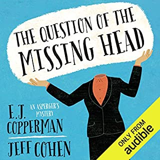 The Question of the Missing Head                   By:                                                                                                                                 E. J. Copperman,                                                                                        Jeff Cohen                               Narrated by:                                                                                                                                 Mark Boyett                      Length: 8 hrs and 16 mins     271 ratings     Overall 4.3