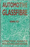 Automotive Glassfibre: A Practical Guide to Moulding and Repair