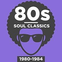 80s Soul Classics 1980-1984