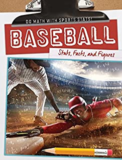 Baseball: Stats, Facts, and Figures (Do Math With Sports Stats!)