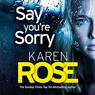 Say You're Sorry      The Sacramento Series, Book 1               By:                                                                                                                                 Karen Rose                               Narrated by:                                                                                                                                 Joel Froomkin                      Length: 23 hrs and 53 mins     25 ratings     Overall 3.6