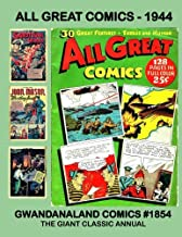 All Great Comics - 1944: Gwandanaland Comics #1854 --- 30 Exciting Features In This Classic Giant Comic! -- Starring Joan Mason, Capt. Jack Terry, Dick Transom, Baron Doomsday and so much more!