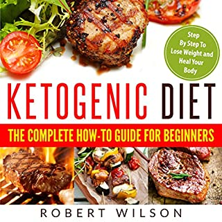 Ketogenic Diet: The Complete How-To Guide for Beginners cover art