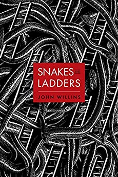 Snakes and Ladders by [John Willins]