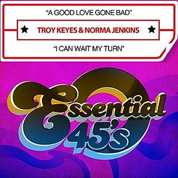 A Good Love Gone Bad / I Can Wait My Turn (Digital 45)