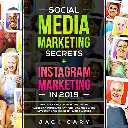 Social Media Marketing Secrets + Instagram Marketing in 2019 audiobook cover art