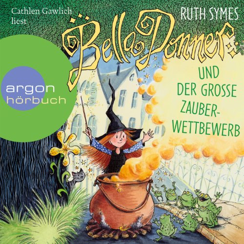 Bella Donner und der große Zauberwettbewerb     Bella Donner 2              By:                                                                                                                                 Ruth Symes                               Narrated by:                                                                                                                                 Cathlen Gawlich                      Length: 2 hrs and 13 mins     Not rated yet     Overall 0.0