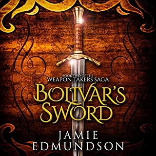 Bolivar's Sword     The Weapon Takers Saga, Book 2              By:                                                                                                                                 Jamie Edmundson                               Narrated by:                                                                                                                                 Greg Patmore,                                                                                        Bridget Thomas                      Length: 11 hrs and 20 mins     3 ratings     Overall 4.7