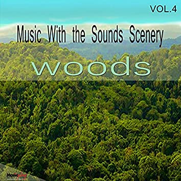 Music with Sounds Scenery, Vol. 4 (Woods)