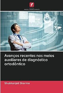Avanços recentes nos meios auxiliares de diagnóstico ortodôntico (Portuguese Edition)