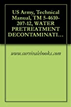 US Army, Technical Manual, TM 5-4610-207-12, WATER PRETREATMENT DECONTAMINATION SET, (C AND B AGENTS, TRAILER MTD)