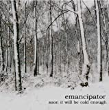 Songtexte von Emancipator - Soon It Will Be Cold Enough