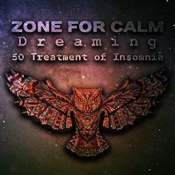 Zone for Calm Dreaming: 50 Treatment of Insomnia, Soothing Sounds for Trouble Sleeping, Bedtime Songs, Peaceful Night, Natural Sleep Aid