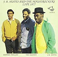 J.B. Hutto & The Houserockers Live 1977 by Jb Hutto (1998-06-17)