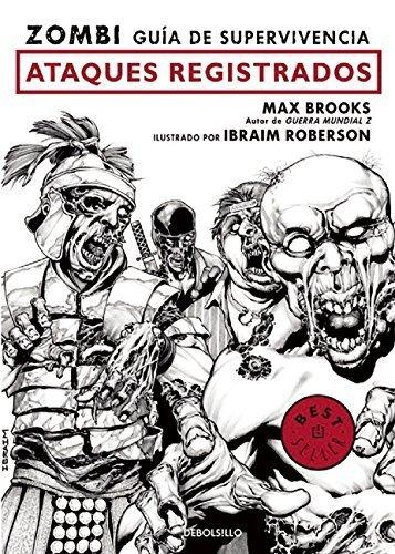 Zombi. Gua de supervivencia: Ataques registrados/The Zombie Survival Guide: Recorded Attacks (Spanish Edition) by Max Brooks(2016-03-08)