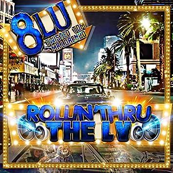 Rollin Thru The LV