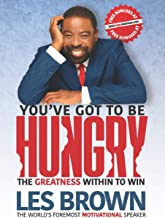 You've Got To Be HUNGRY: The GREATNESS Within to Win PDF