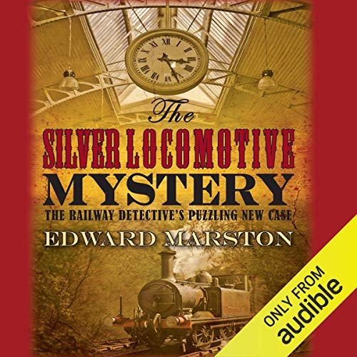 The Silver Locomotive Mystery                   By:                                                                                                                                 Edward Marston                               Narrated by:                                                                                                                                 Sam Dastor                      Length: 7 hrs and 52 mins     24 ratings     Overall 4.0