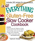 The Everything Gluten-Free Slow Cooker Cookbook: Includes Butternut Squash with Walnuts and Vanilla,...