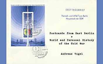 Postcards from East Berlin: World and Personal History of the Cold War
