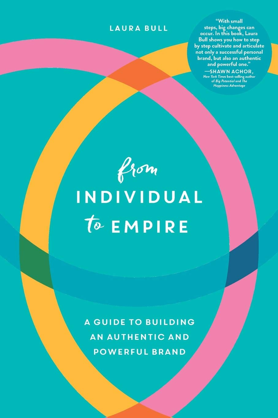 Download From Individual To Empire: A Guide To Building An Authentic And Powerful Brand 