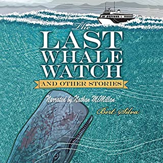 The Last Whale Watch and Other Stories                   By:                                                                                                                                 Bert Silva                               Narrated by:                                                                                                                                 Nathan McMillan                      Length: 4 hrs and 3 mins     Not rated yet     Overall 0.0
