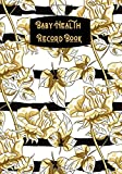 Baby Health Record Book: Child's Medical History Record Book, My Baby's Health Information Logbook, For Vaccines, Symptoms, Allergies, Illness, ... Treatment History Logbook, 110 Pages.