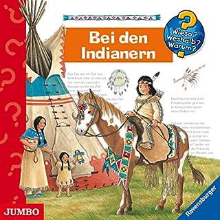 Bei den Indianern     Wieso? Weshalb? Warum?              Autor:                                                                                                                                 Angela Weinhold                               Sprecher:                                                                                                                                 div.                      Spieldauer: 1 Std. und 13 Min.     19 Bewertungen     Gesamt 4,7
