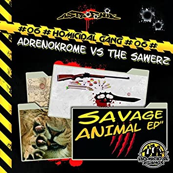 Homicidal Gang, Vol. 6 (Savage Animal)