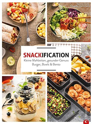 Snackification: Kleine Mahlzeiten, gesunder Genuss. Burger, Bowls & Bento