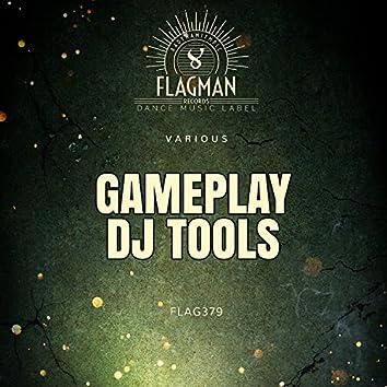 Gameplay Dj Tools