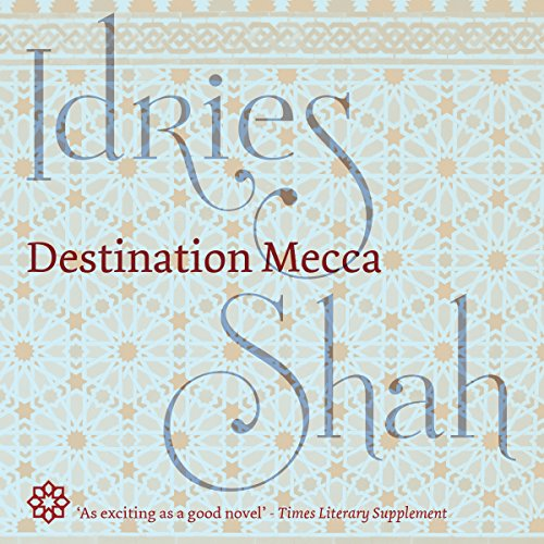 Destination Mecca                   De :                                                                                                                                 Idries Shah                               Lu par :                                                                                                                                 David Ault                      Durée : 7 h et 38 min     Pas de notations     Global 0,0