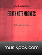 Eighth Note Madness - Alto Saxophone (Note Madness Series) (Volume 2)