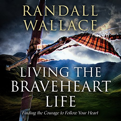 Living the Braveheart Life audiobook cover art