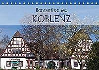 Romantisches Koblenz (Tischkalender 2022 DIN A5 quer): Koblenz ist das Tor zum romantischen Mittelrhein (Geburtstagskalender, 14 Seiten )