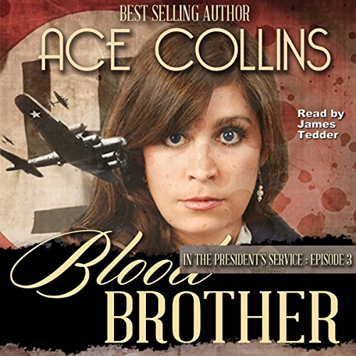 Blood Brother: In the President's Service - Episode 3 audiobook cover art