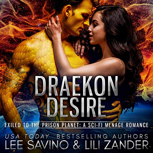 Draekon Desire: Exiled to the Prison Planet: The Complete Collection Audiobook By Lili Zander, Lee Savino cover art