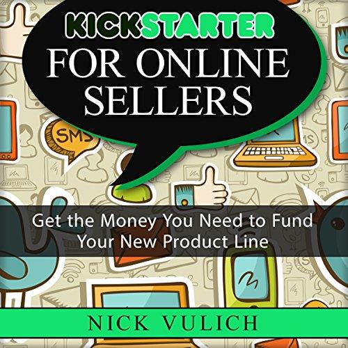 Kickstarter for Online Sellers audiobook cover art