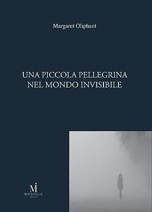 Una piccola pellegrina nel mondo invisibile (Lo specchio opaco)