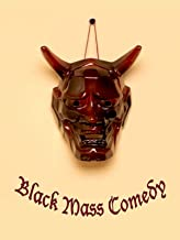 Black Mass Comedy