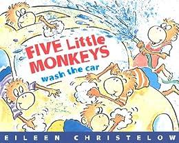 Five Little Monkeys Wash the Car (A Five Little Monkeys Story) by [Eileen Christelow]