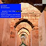 Music for the Piano, Volume 3, Hymns, Prayers, and Rituals, 3 CD?s