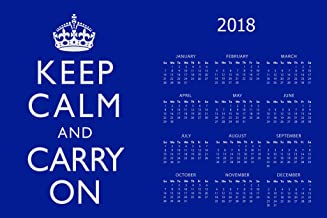 Poster Foundry Keep Calm and Carry On Blue 2018 Calendar 12x18 inch