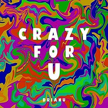 Crazy For U