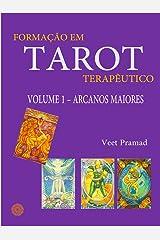 FORMAÇÃO EM TAROT TERAPÊUTICO - Volume 1 - ARCANOS MAIORES eBook Kindle